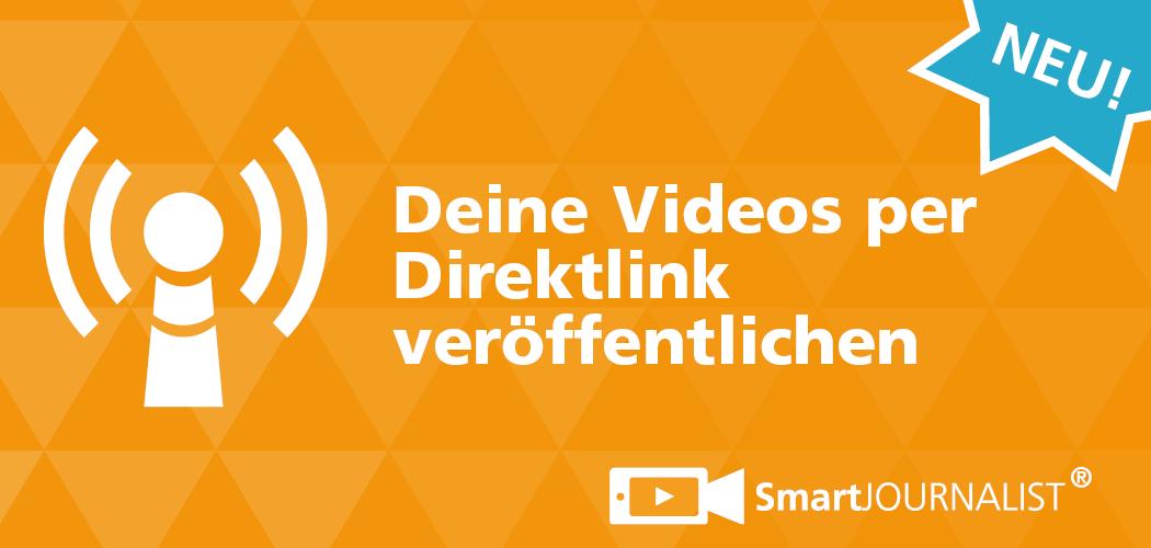 Read more about the article SmartJournalist-Videos jetzt per Link bereitstellen